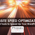 Website Speed Optimization – Tips and Tools to Speed Up Your WordPress Site.